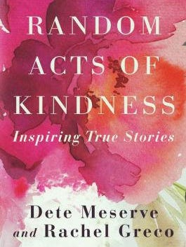 """""""Random Acts of Kindness"""" by Dete Meserve and Rachel Greco"""