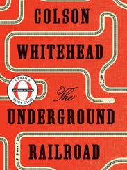 """""""The Underground Railroad"""" by Colson Whitehead."""