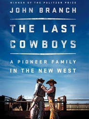 """The Last Cowboys: A Pioneer Family in the New West"""