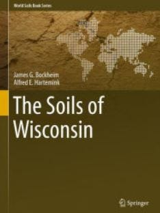 "The book ""The Soils of Wisconsin""  is the first account of the state's soils in more than 40 years. Information about the book is available at the new USDA Natural Resources Conservation Service Wisconsin website."