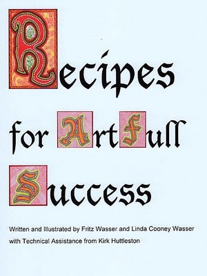 """Longtime Corning art teachers Fritz and Linda Wasser recently published a new comprehensive art guide called """"Recipes for Art Full Success."""""""