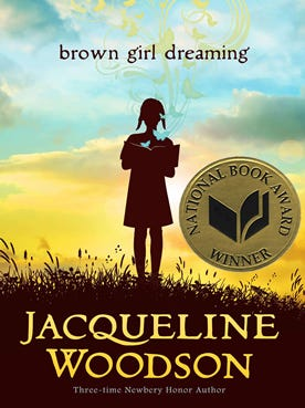 """Brown Girl Dreaming,"" by Jacqueline Woodson."