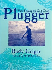 Plugger, Wade Fishing the Gulf Coast by Rudy Grigar is an interesting read with insights into a legendary angler.