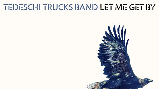 "Tedeshi Trucks Band, ""Let Me Get By."""
