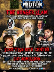 Hunger Slam: A 26-hour Food Drive and record-setting wrestling marathon with a festival-like atmosphere with raffles, giveaways, games, a Dunk Tank, activities, auctions, concessions, noon, Saturday, Dec. 2, to 2 p.m., Sunday, Dec. 3, Scottish Rite Center, 4090 Commercial St. SE, Salem, $10, free for 6 and younger