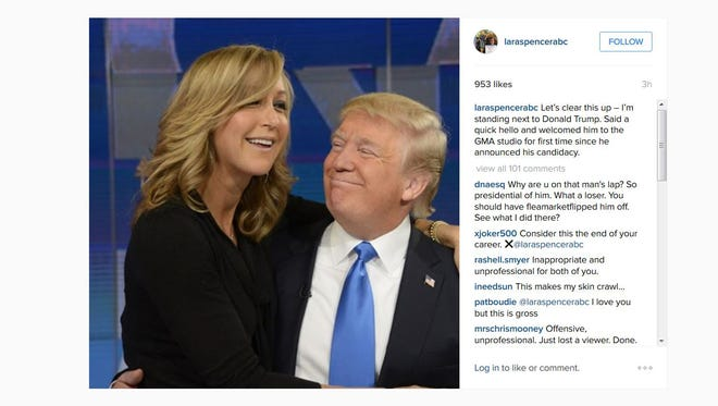 "This photo obtained from the Instagram account of Lara Spencer shows Spencer, a co-anchor on ""Good Morning America,"" with Republican presidential candidate Donald Trump on the set in New York, on Tuesday, Nov. 3, 2015. Her original accompanying message read: ""Can't beat having the REAL DonaldJTrump on,"" with a smiley face. The image drew a mix of responses. Spencer later updated the post to explain her meeting with Trump. Trump was interviewed by anchor George Stephanopoulos on Tuesday's show. (Instagram via AP)"