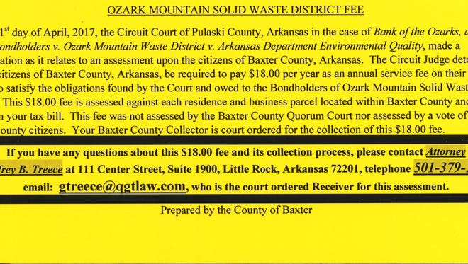 This yellow insert was included in the Baxter County tax statements of all landowners required to pay a court-ordered $18 service fee, and contained the name and contact information for Geoffrey Treece, the Little Rock attorney who drafted the fee's proposal. The Ozark Mountain Solid Waste District is planning several town halls across the district for residents to meet with Treece.