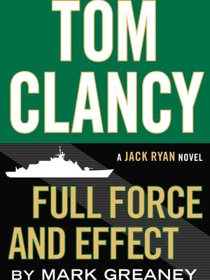 'Tom Clancy Full Force and Effect' by Mark Greaney