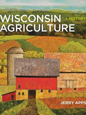 """""""Wisconsin Agriculture: A History"""" by Jerry Apps"""