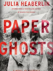 Paper Ghosts. By Julia Heaberlin. Ballantine.