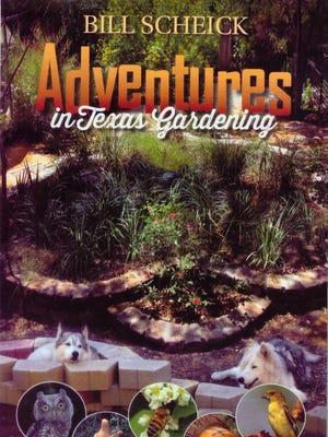 """""""Adventures in Texas Gardening"""" by Bill Scheick"""