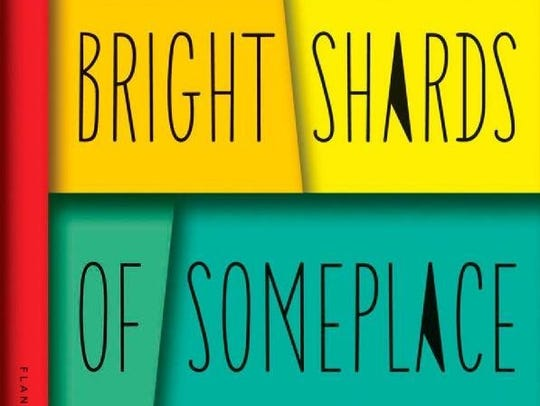 Bright Shards of Someplace Else by Monica McFawn (University