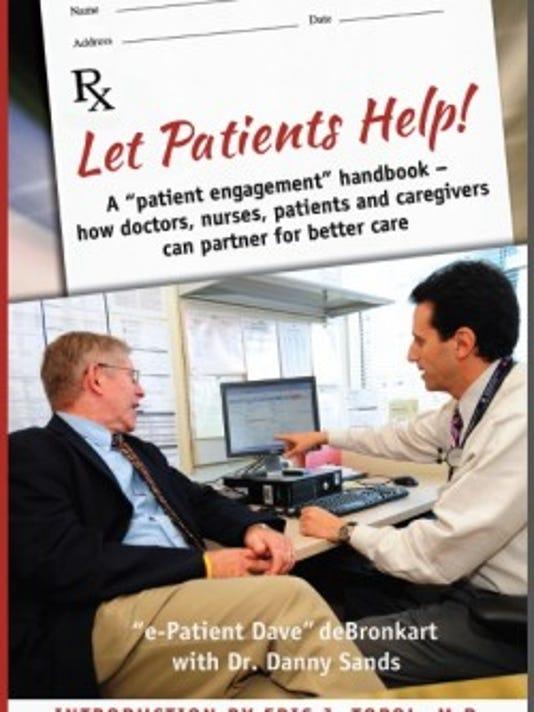 """Let Patients Help: a Patient Engagement Handbook"" focuses on"