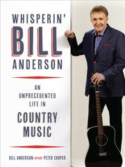 """Whisperin' Bill Anderson: An Unprecedented Life in Country Music"" by Bill Anderson"