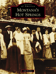 """Montana's Hot Springs"" by Jeff Birkby"