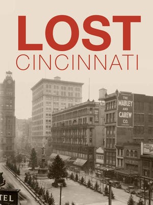 Cover of Lost Cincinnati by Jeff Suess, the librarian at Cincinnati Enquirer, published on June 22, 2015.