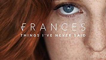 "Frances' ""Things I've Never Said"""