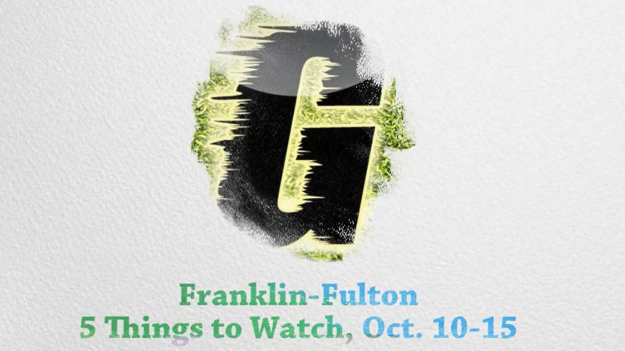 Watch: F-F 5 things to watch, Oct. 10-15