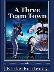 "Blake Fontenay's new book ""A Three Team Town,"" is a"