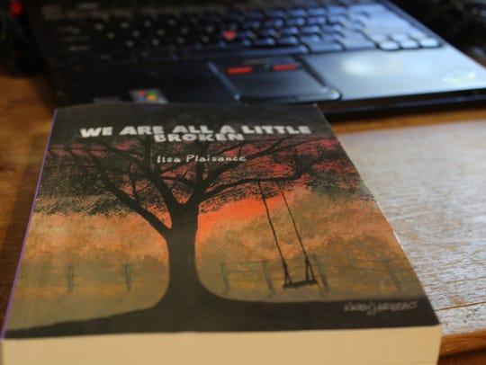 """Ilsa Plaisance's debut novel """"We are All A Little Broken"""""""