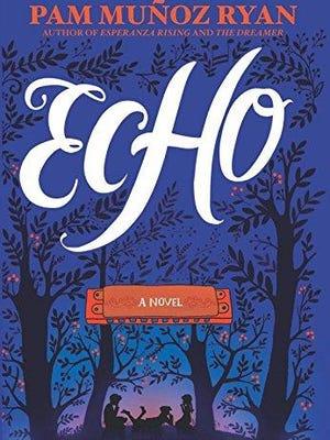 'Echo' by Pam Munoz-Ryan