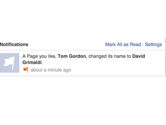 "Facebook users who ""like"" Tom Gordon on Facebook received this message at some point Thursday night. The URL to the page also changed to https://www.facebook.com/davidgrimaldi2016, which it remained as of noon on Friday."