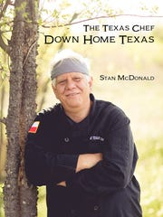 """Down Home Texas"" is a new cookbook by Chef Stan McDonald."