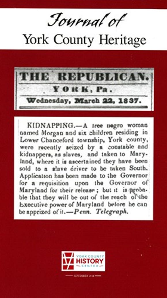 """The newspaper notice pointing to the kidnapping of Margaret Morgan appears on the cover of the just-published """"Journal of York County Heritage,"""" available at www.yorkhistorycenter.org."""