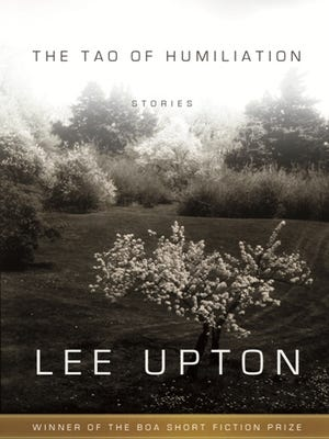 """""""The Tao of Humiliation"""" by Lee Upton."""