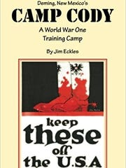 Deming, New Mexico's Camp Cody: A World War One Training Camp by Jim Eckles
