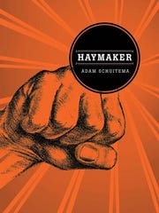 """Haymaker,"" Adam Schuitema, Northern Illinois University Press/Switchgrass Books"
