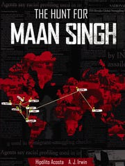 """The Hunt for Maan Singh"" by Hipólito ""Poli"" Acosta"
