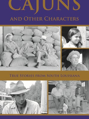 """Jim Bradshaw's new book """"Cajuns and Other Characters"""" pulls from his long-running column """"C'est Vrai."""""""