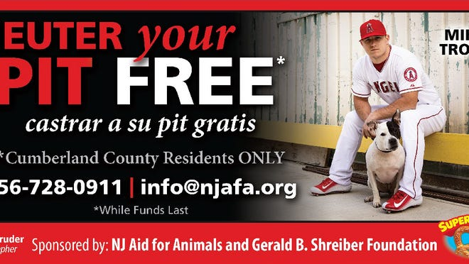 A new billboard featuring Mike Trout, which will line state roads in Bridgeton and Millville throughout the month of April, urges pet owners to make an appointment with the Cumberland County SPCA to have their pit bulls spayed and neutered free of charge.