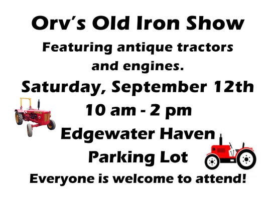 The tractor and engine show will be at Edgewater Haven parking lot, 1351 Wisconsin River Drive, Port Edwards.