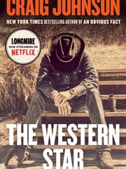 """The Western Star"" is the latest installment in author Craig Johnson's ""Longmire"" series of crime fiction."