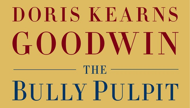 'The Bully Pulpit' by Doris Kearns Goodwin comes out Tuesday.