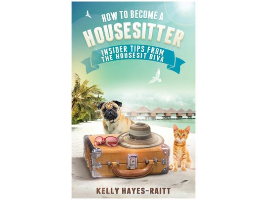 "Kelly Hayes-Raitt, author of ""How to Become a Housesitter:"