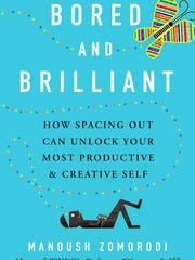 """Bored and Brilliant: Rediscovering the Lost Art of"