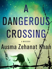 A Dangerous Crossing: A Novel. By Ausma Zehanat Khan.