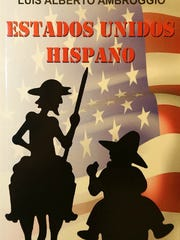 "Luis Alberto Ambroggio's latest novel, ""Estados Unidos Hispano."""