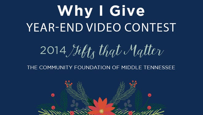 "The Community Foundation of Middle Tennessee invites locals to enter the ""Why I Give"" video contest."