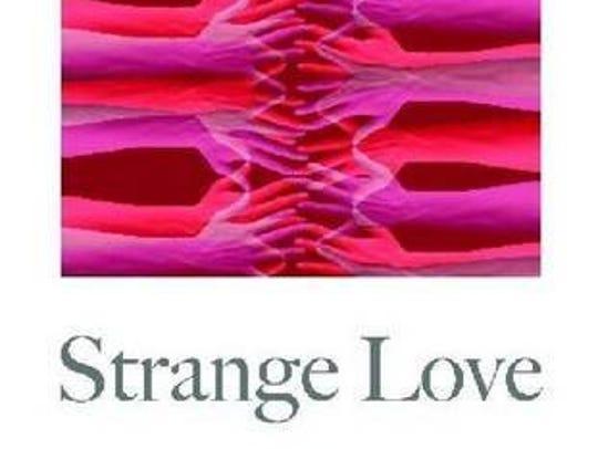 Strange Love by Lisa Lenzo (Wayne State University