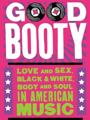 'Good Booty' by Ann Powers