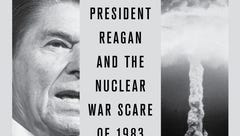 New book: How Ronald Reagan and the Soviet Union stared nuclear war in the face
