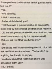 This is from Detective Dan Nash's deposition, taken Sept. 6, 2017, he testified similarly at an evidentiary hearing in November in Rolla. He said he did not know about a gunshot-residue test done on Brad Jennings' bathrobe until prosecutor Caroline Coulter asked him about in 2017.