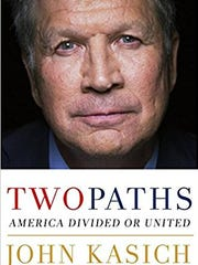 Two Paths: America Divided or United, by John Kasich