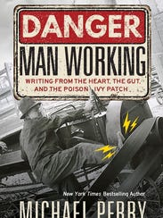 Danger, Man Working: Writing From The Heart, The Gut,