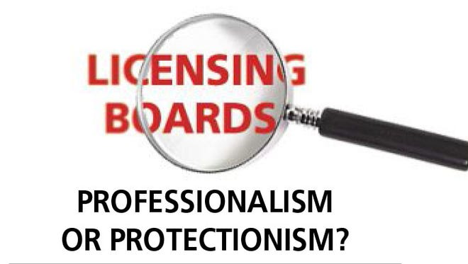 Licensing Boards - Professionalism or protectionism