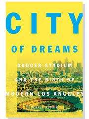 """""""City of Dreams: Dodger Stadium and the Birth of Modern Los Angeles"""""""